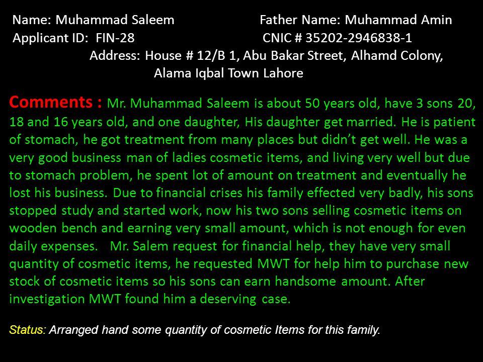 Name: Muhammad Saleem Father Name: Muhammad Amin Applicant ID: FIN-28 CNIC # 35202-2946838-1 Address: House # 12/B 1, Abu Bakar Street, Alhamd Colony,