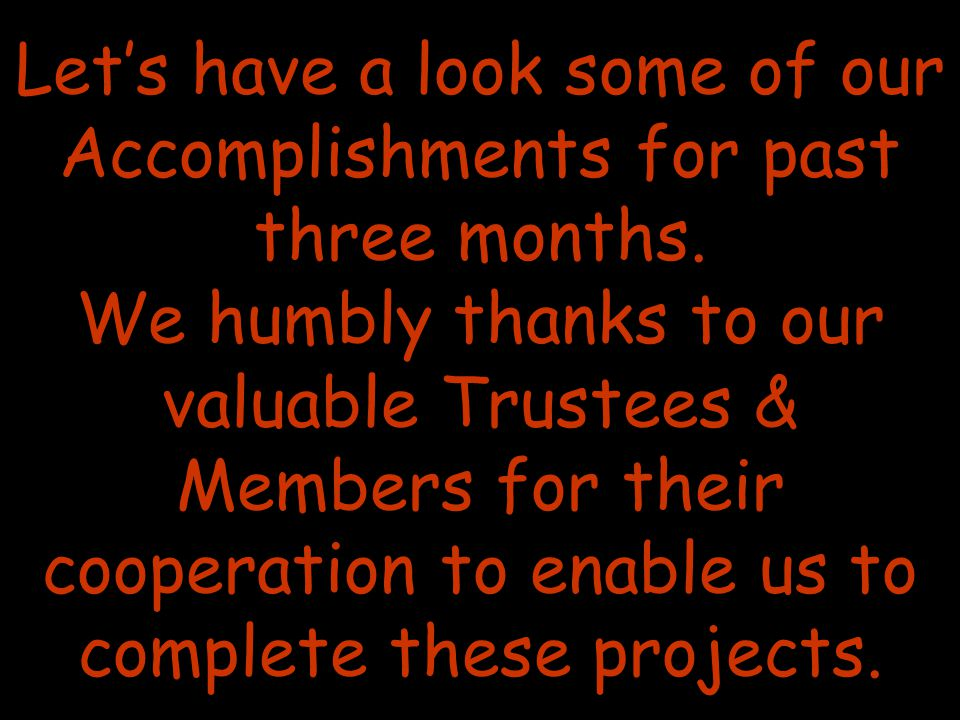 Let's have a look some of our Accomplishments for past three months.
