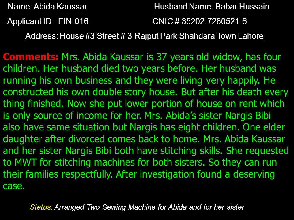 Name: Sobia Naseem Husband Name: Naseem Applicant ID: SUP-16 CNIC # Address: Gojar Khan, Sukho, Rawalpindi, Comments : Mrs.