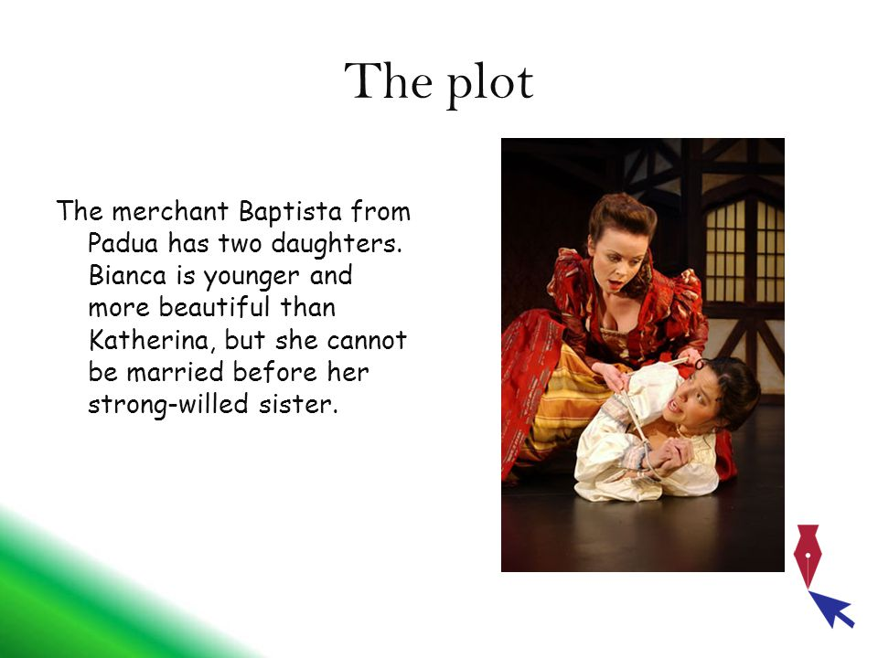 The plot The merchant Baptista from Padua has two daughters.