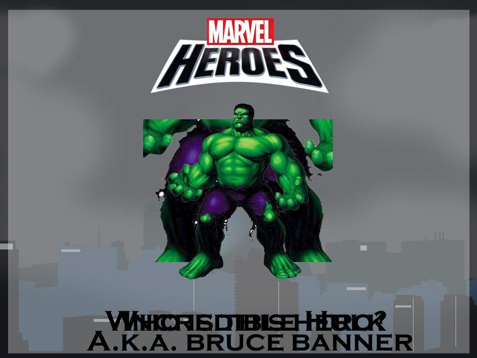 Who is this hero?Iron Man A.k.a. tony stark