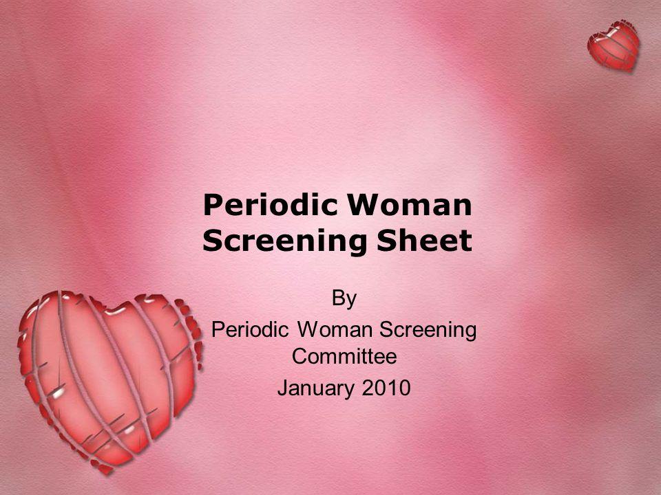 Periodic Woman Screening Sheet By Periodic Woman Screening Committee January 2010
