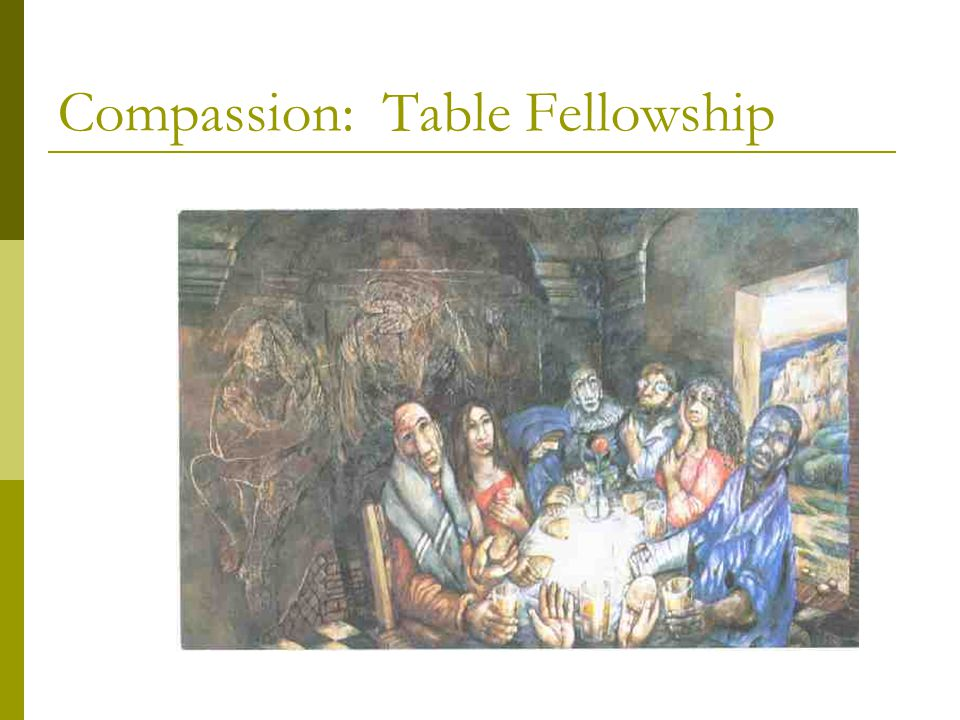 Compassion: Table Fellowship