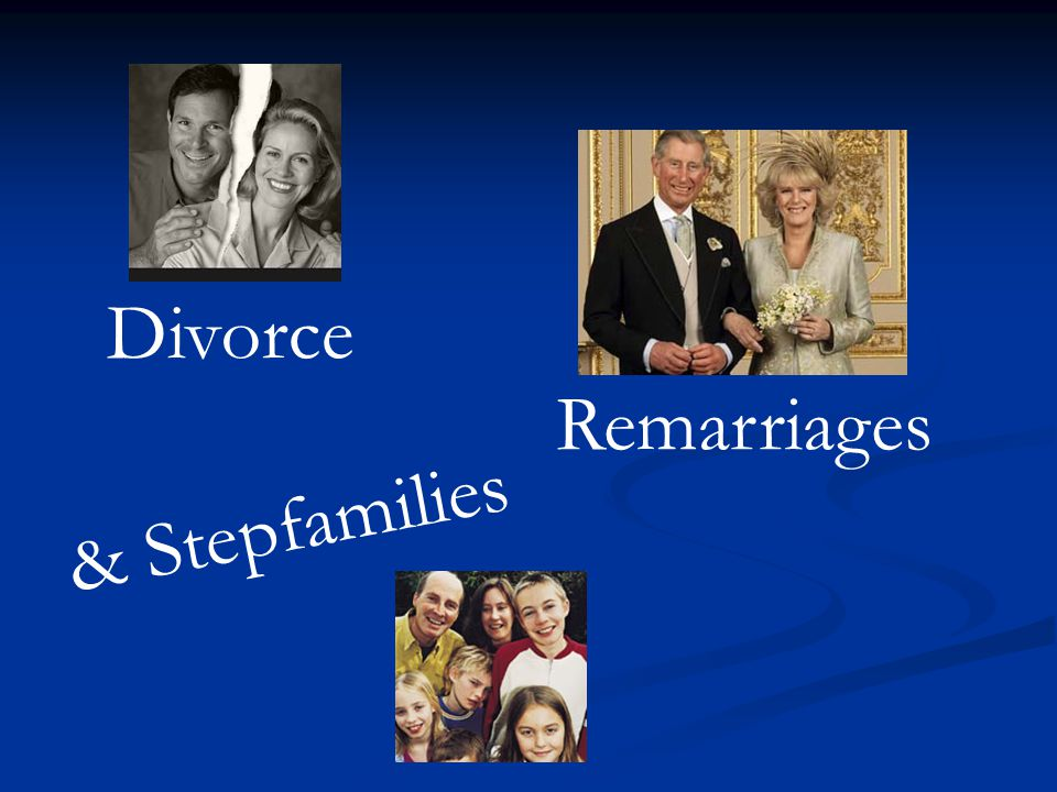 Divorce Remarriages & Stepfamilies