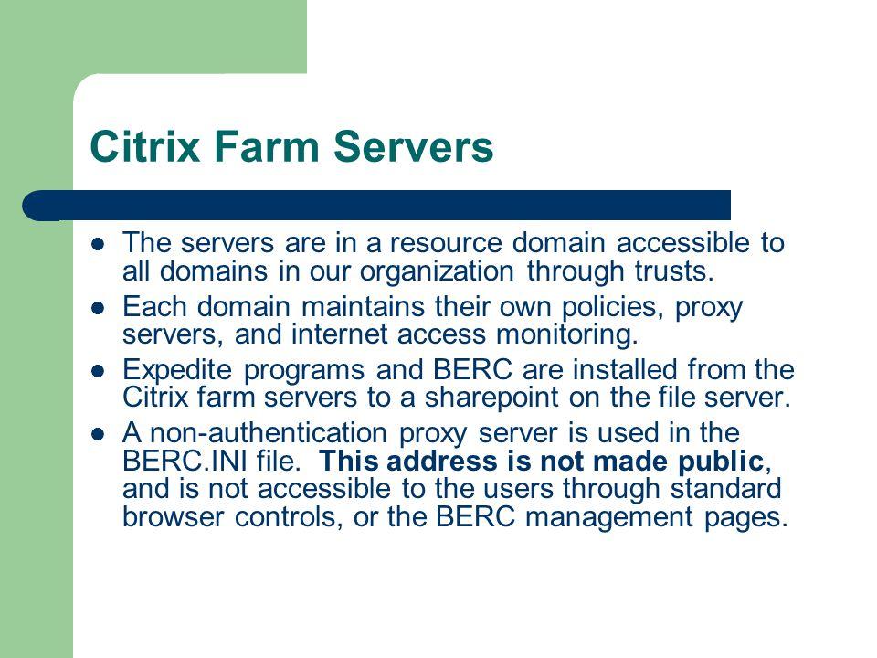 Expedite 5.3a Installation Installed on each Citrix farm server.