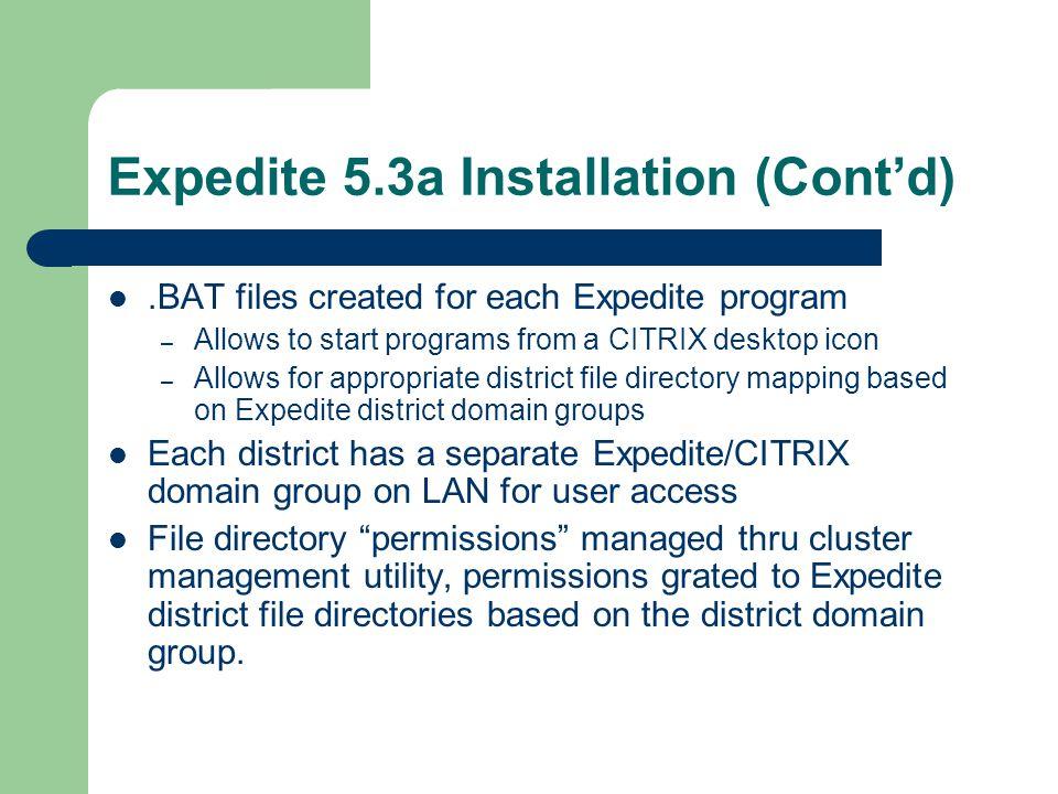 Expedite 5.3a File Server Components Expedite input/output directories \\server_name\CO_EXPEDITE \\server_name\D1_EXPEDITE \\server_name\D2_EXPEDITE \\server_name\D3_EXPEDITE \\server_name\D4_EXPEDITE \\server_name\D5_EXPEDITE \\server_name\D6_EXPEDITE \\server_name\D7_EXPEDITE \\server_name\D8_EXPEDITE
