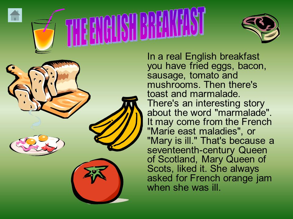 In a real English breakfast you have fried eggs, bacon, sausage, tomato and mushrooms.