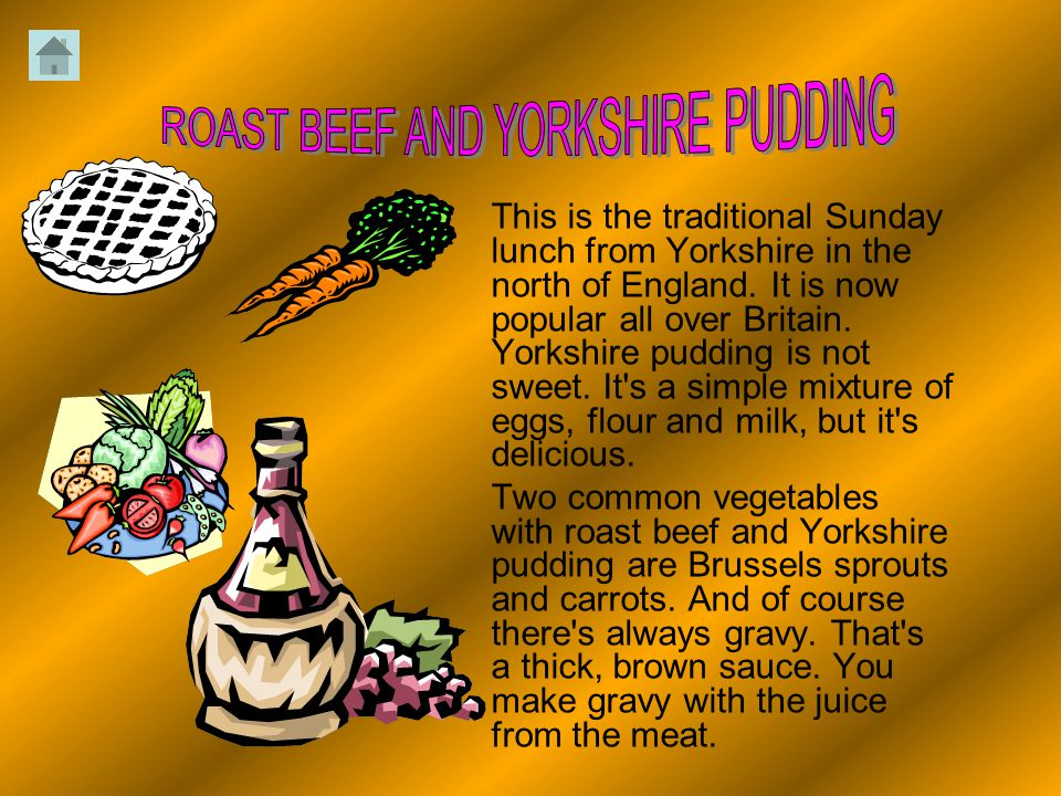 This is the traditional Sunday lunch from Yorkshire in the north of England.