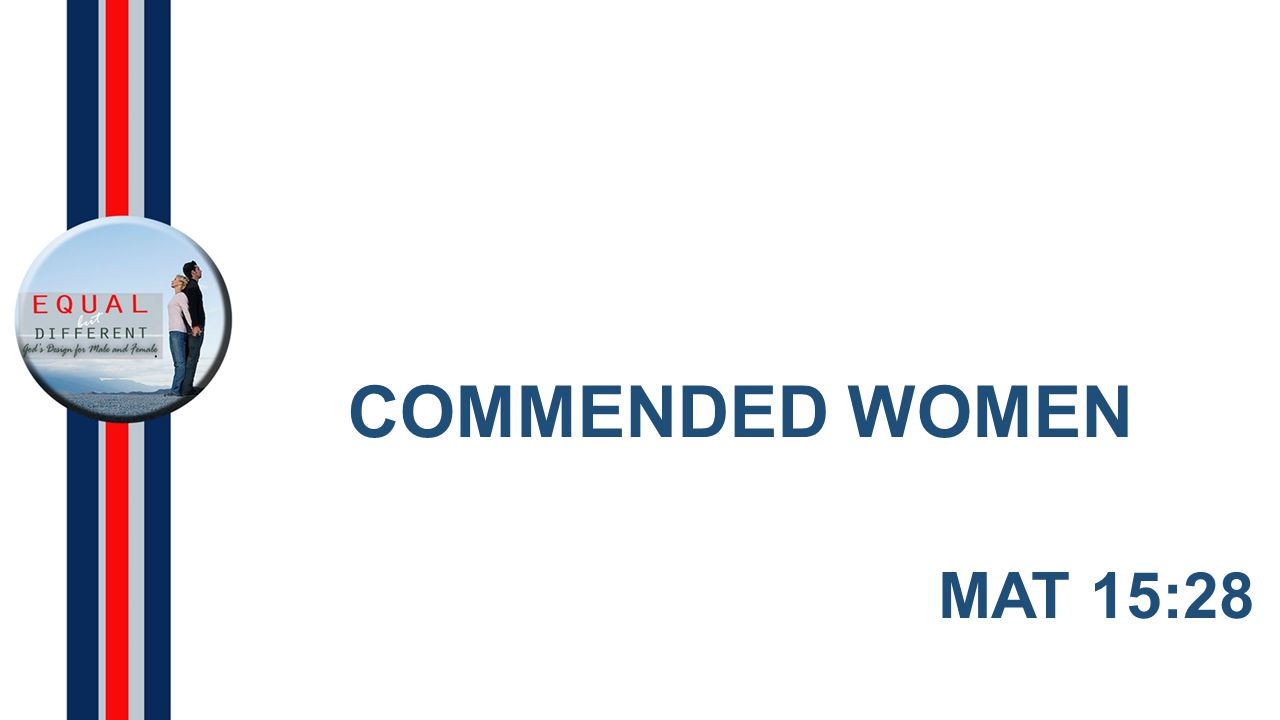COMMENDED WOMEN MAT 15:28