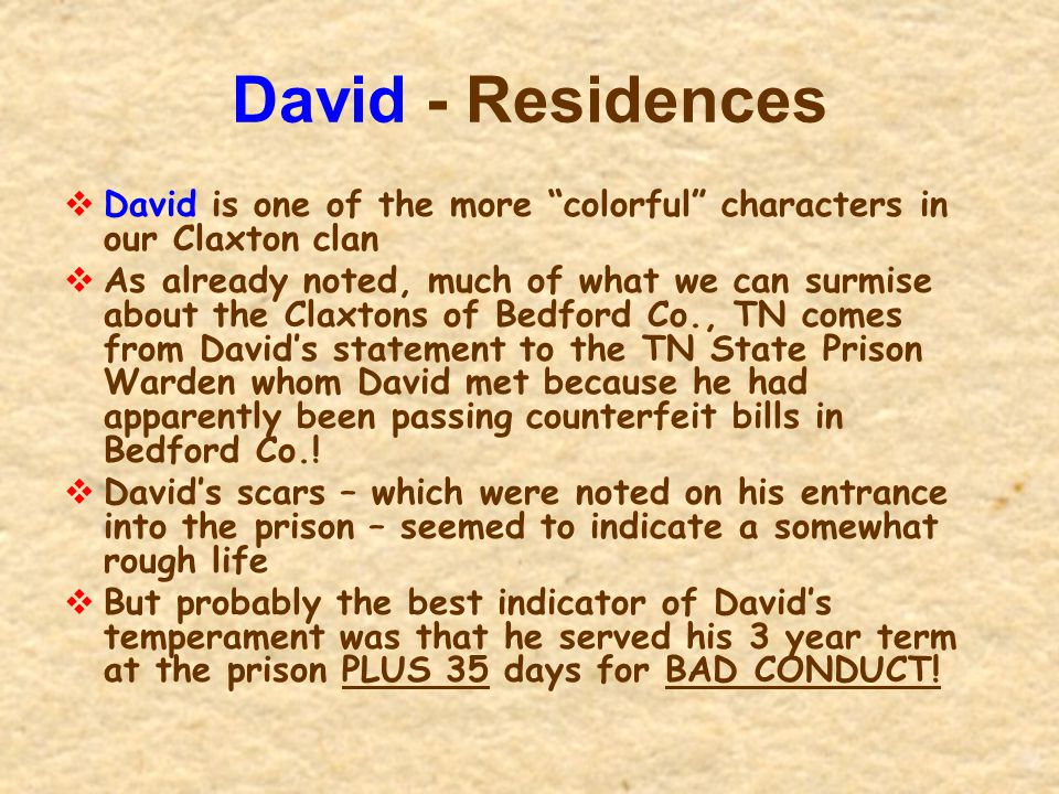 """David - Residences  David is one of the more """"colorful"""" characters in our Claxton clan  As already noted, much of what we can surmise about the Clax"""