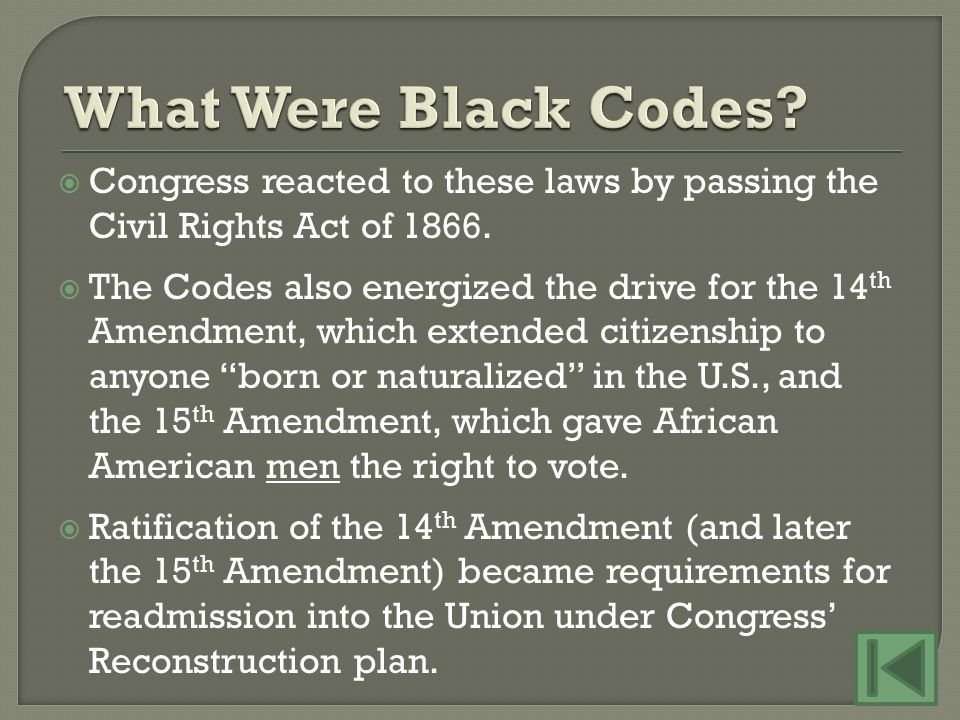  Congress reacted to these laws by passing the Civil Rights Act of 1866.