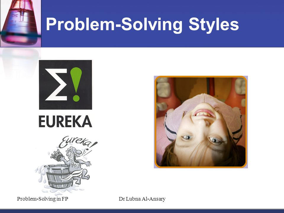Problem-Solving Styles Problem-Solving in FPDr Lubna Al-Ansary