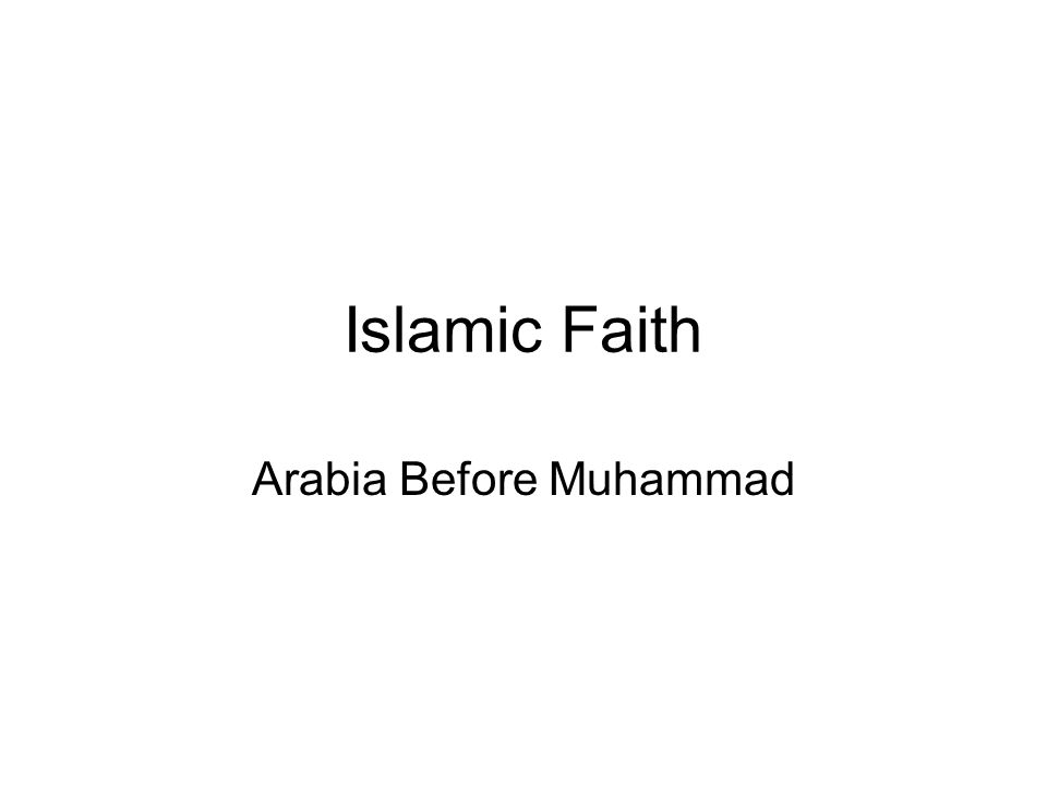 Islamic Faith Arabia Before Muhammad