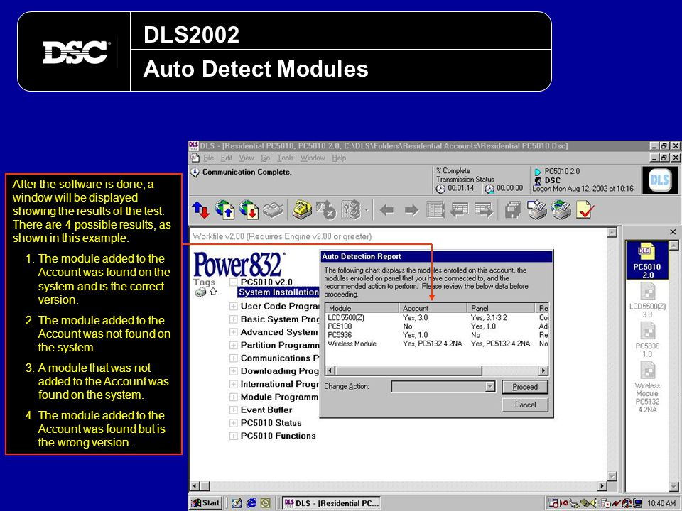 DLS2002 Auto Detect Modules After the software is done, a window will be displayed showing the results of the test. There are 4 possible results, as s