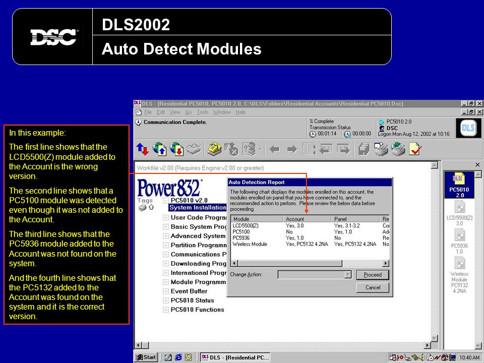 DLS2002 Auto Detect Modules In this example: The first line shows that the LCD5500(Z) module added to the Account is the wrong version. The second lin