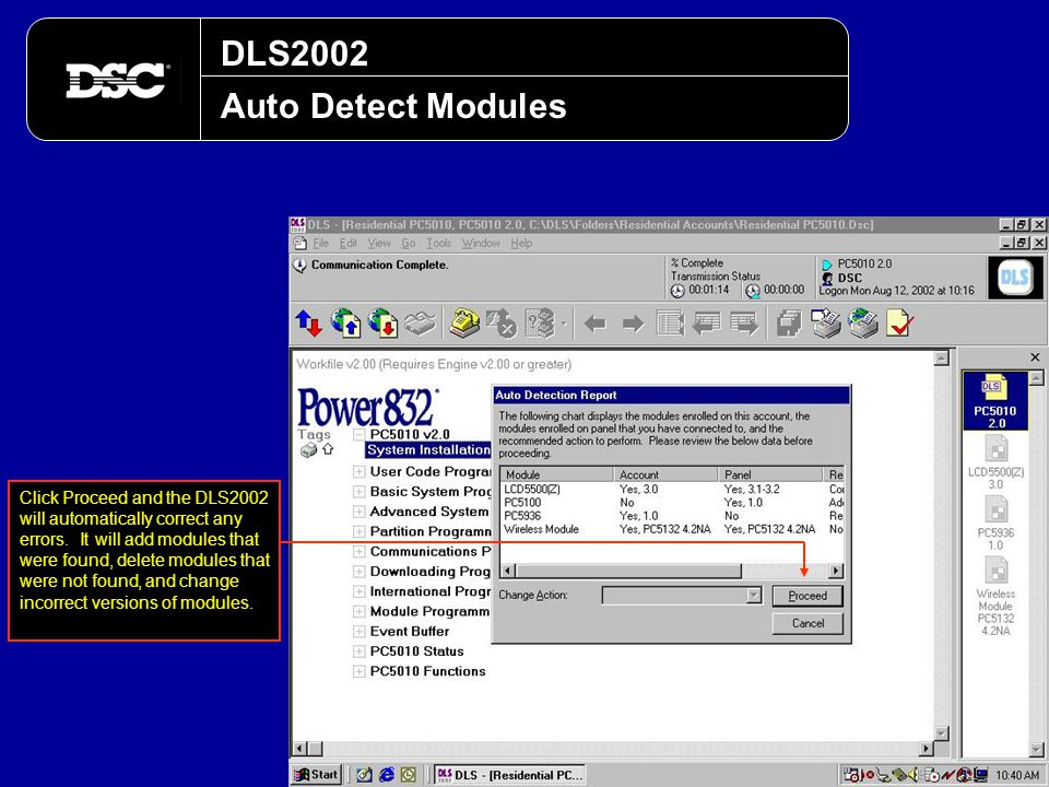 DLS2002 Auto Detect Modules Click Proceed and the DLS2002 will automatically correct any errors. It will add modules that were found, delete modules t