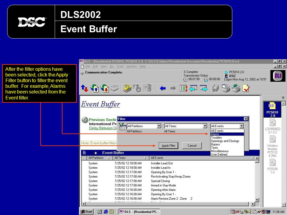 DLS2002 Event Buffer After the filter options have been selected, click the Apply Filter button to filter the event buffer. For example, Alarms have b
