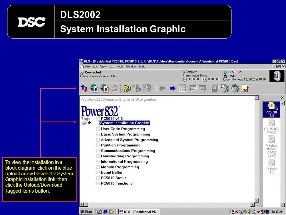DLS2002 System Installation Graphic To view the installation in a block diagram, click on the blue upload arrow beside the System Graphic Installation