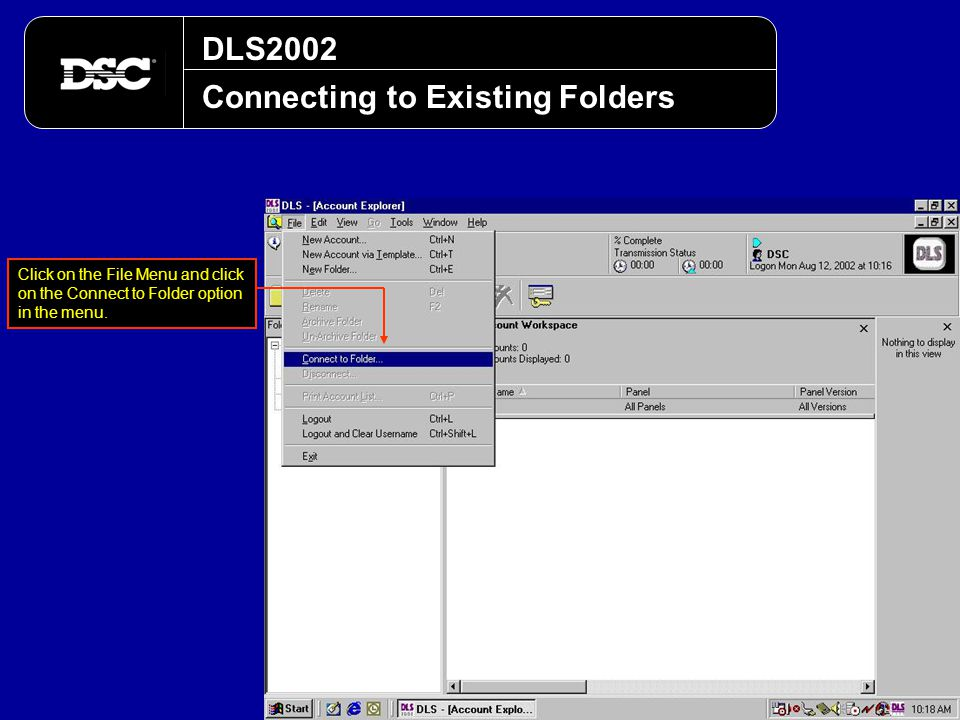 DLS2002 Connecting to Existing Folders Click on the File Menu and click on the Connect to Folder option in the menu.