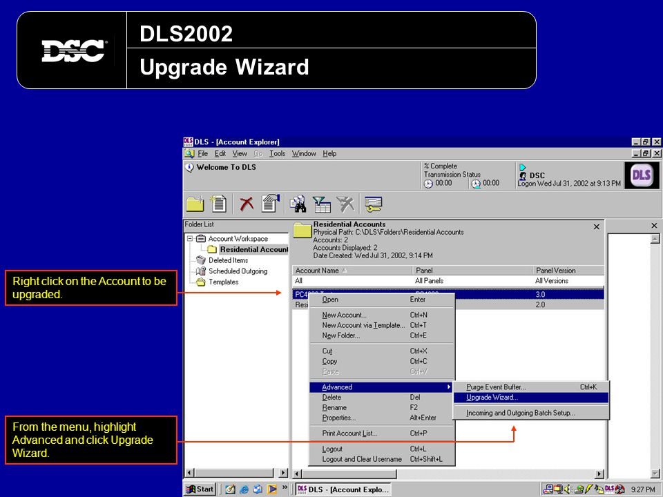 DLS2002 Upgrade Wizard Right click on the Account to be upgraded. From the menu, highlight Advanced and click Upgrade Wizard.