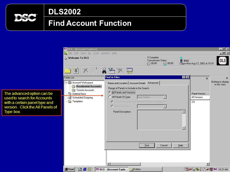 DLS2002 Find Account Function The advanced option can be used to search for Accounts with a certain panel type and version. Click the All Panels of Ty