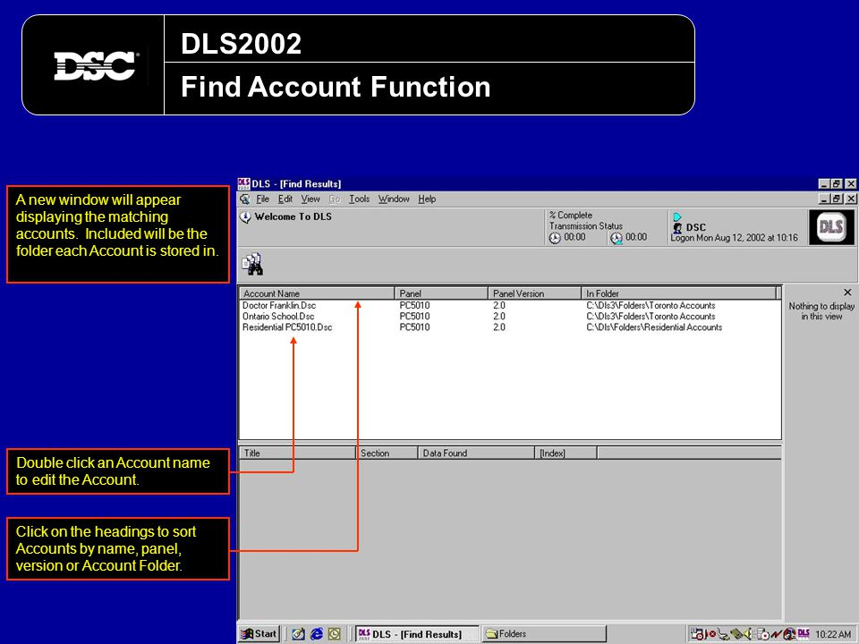 DLS2002 Find Account Function A new window will appear displaying the matching accounts. Included will be the folder each Account is stored in. Click