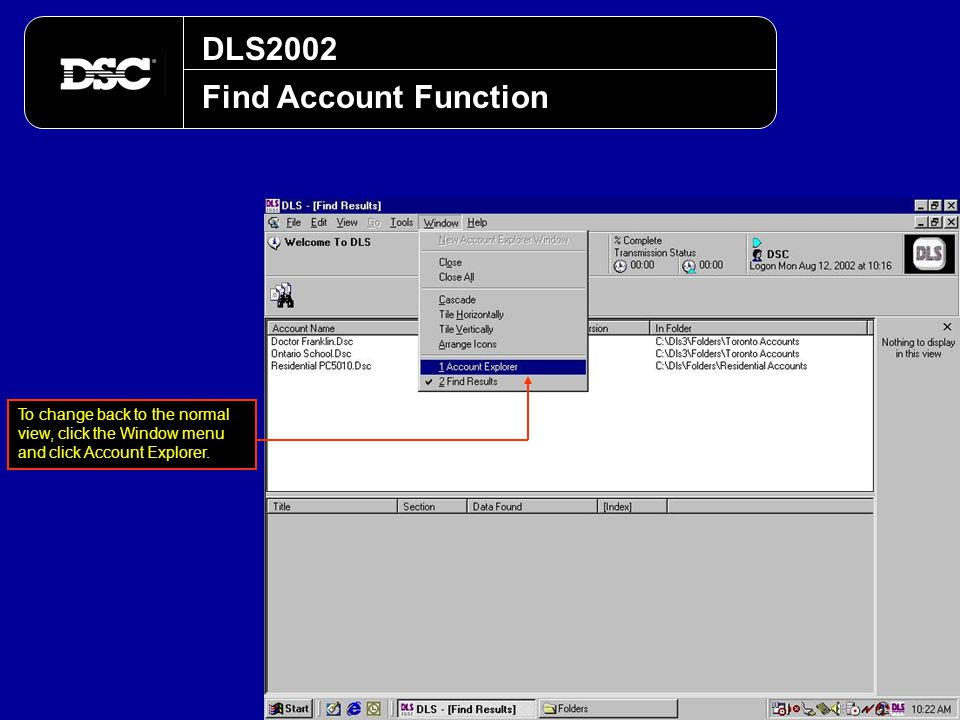 DLS2002 Find Account Function To change back to the normal view, click the Window menu and click Account Explorer.