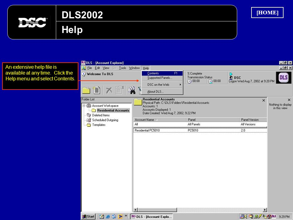 DLS2002 Help An extensive help file is available at any time. Click the Help menu and select Contents. [HOME]