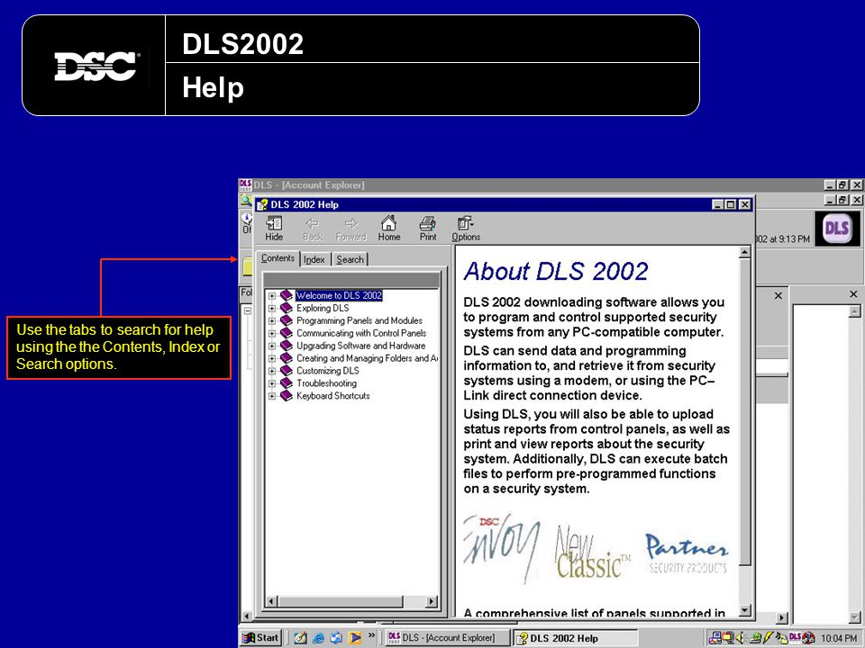 DLS2002 Help Use the tabs to search for help using the the Contents, Index or Search options.