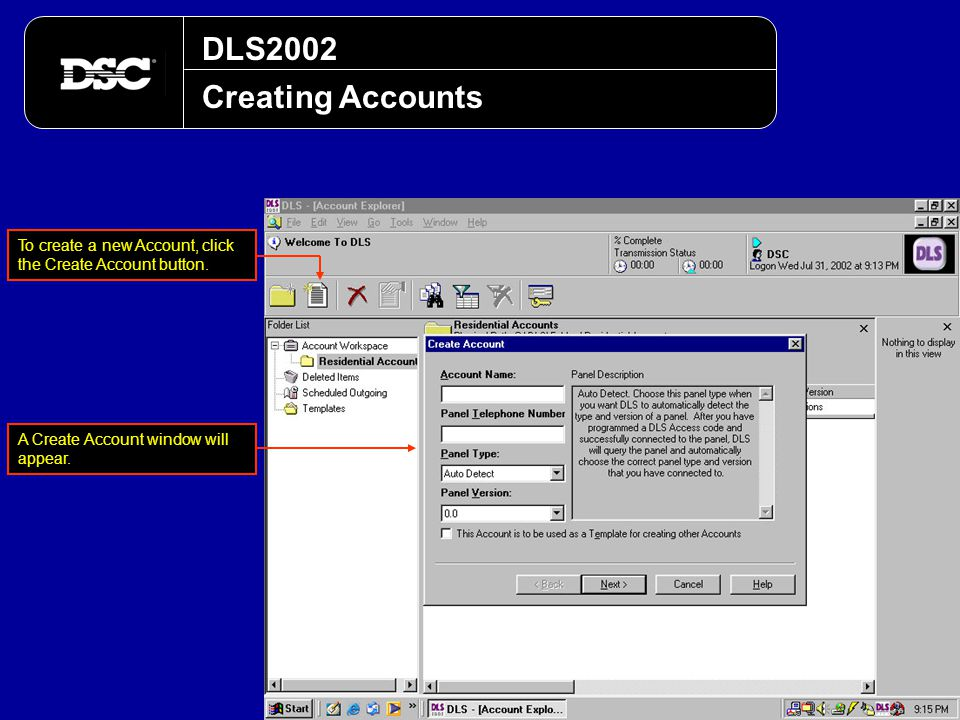 DLS2002 Creating Accounts A Create Account window will appear. To create a new Account, click the Create Account button.