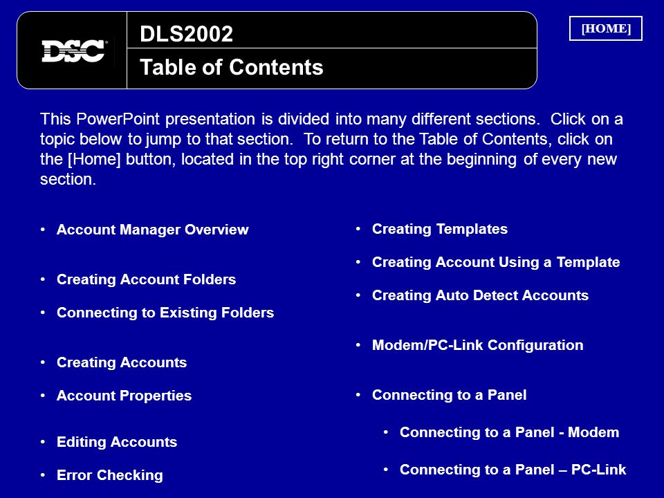 DLS2002 Table of Contents This PowerPoint presentation is divided into many different sections. Click on a topic below to jump to that section. To ret