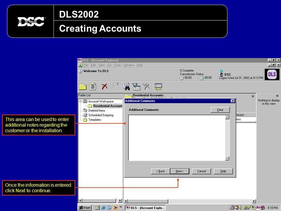 DLS2002 Creating Accounts This area can be used to enter additional notes regarding the customer or the installation. Once the information is entered