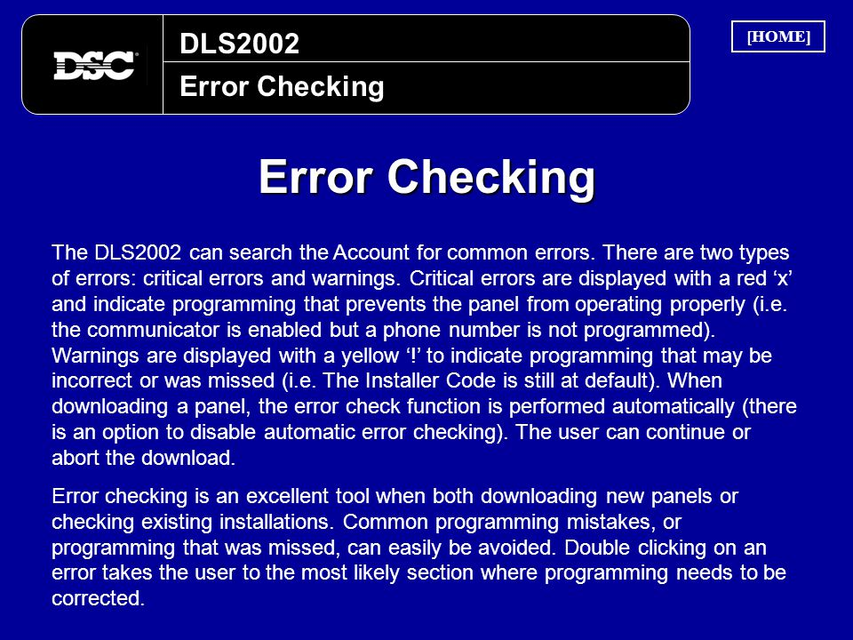 DLS2002 Error Checking The DLS2002 can search the Account for common errors. There are two types of errors: critical errors and warnings. Critical err