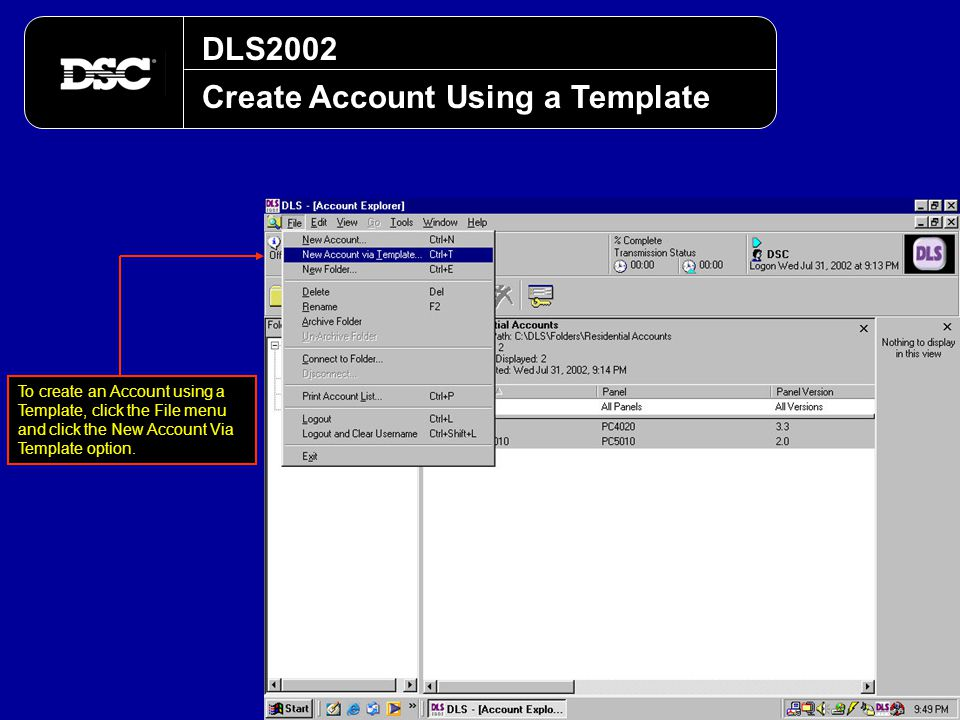 DLS2002 Create Account Using a Template To create an Account using a Template, click the File menu and click the New Account Via Template option.