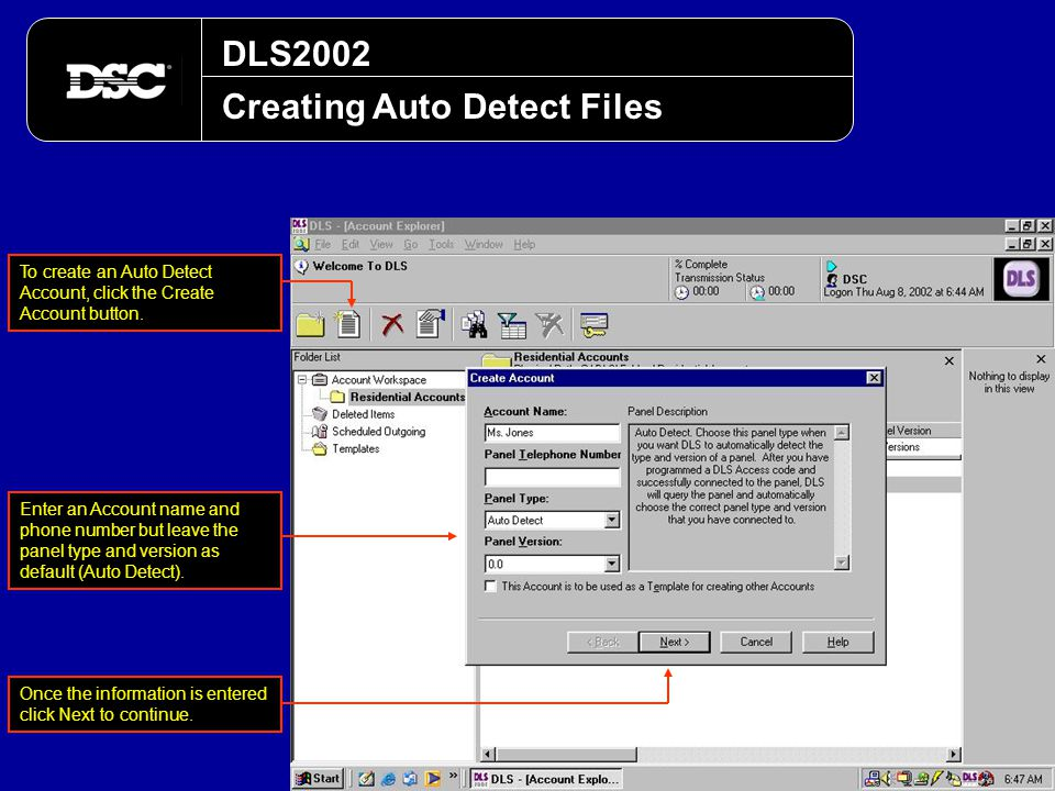 DLS2002 Creating Auto Detect Files Enter an Account name and phone number but leave the panel type and version as default (Auto Detect). To create an