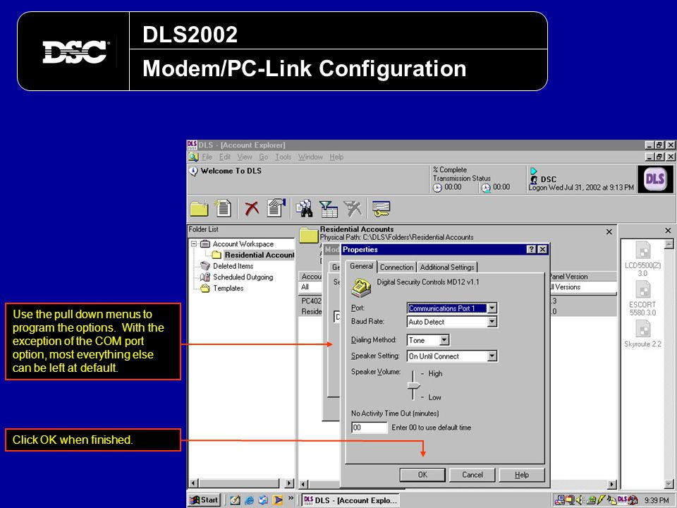 DLS2002 Modem/PC-Link Configuration Use the pull down menus to program the options. With the exception of the COM port option, most everything else ca