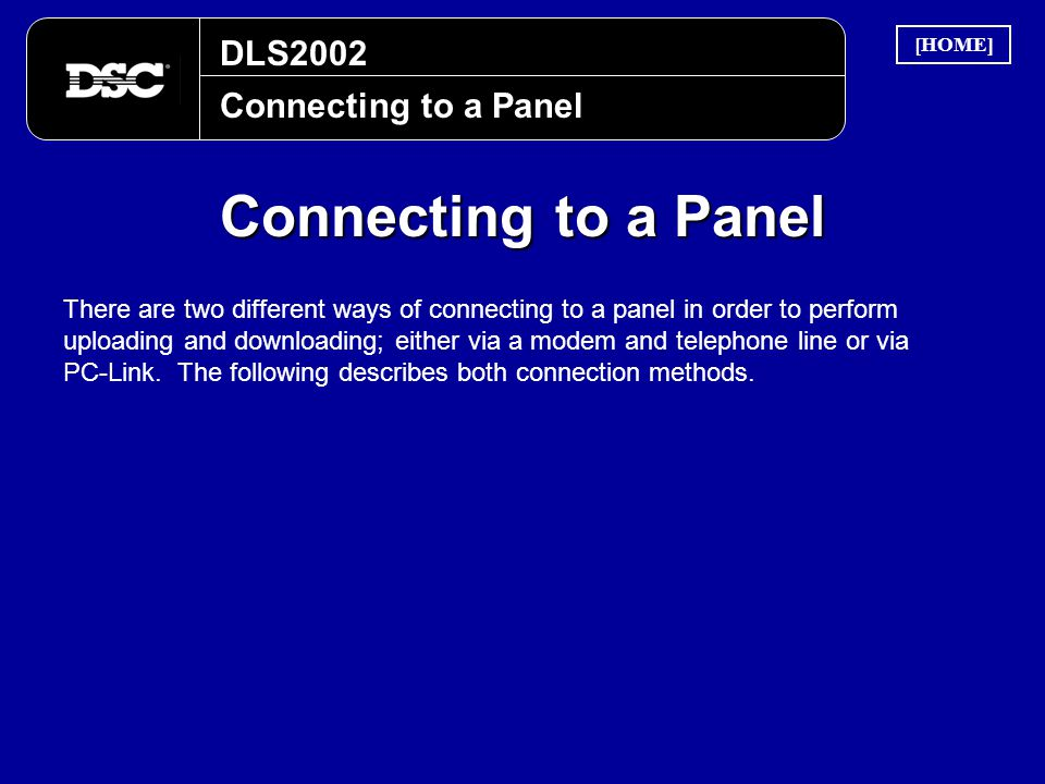 DLS2002 Connecting to a Panel There are two different ways of connecting to a panel in order to perform uploading and downloading; either via a modem