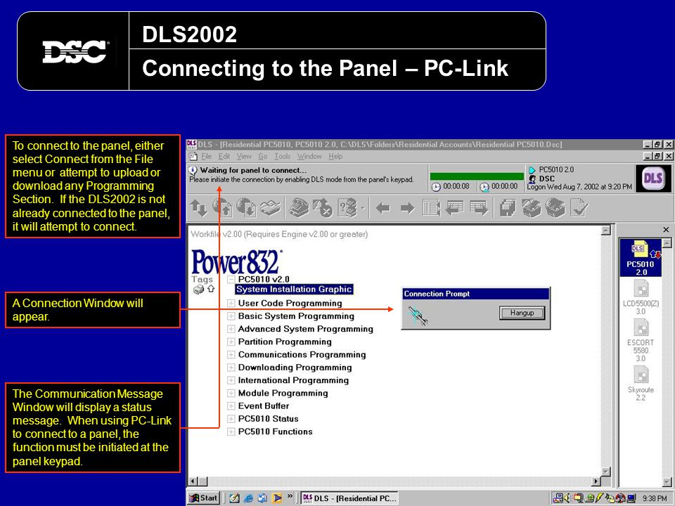DLS2002 Connecting to the Panel – PC-Link A Connection Window will appear. The Communication Message Window will display a status message. When using