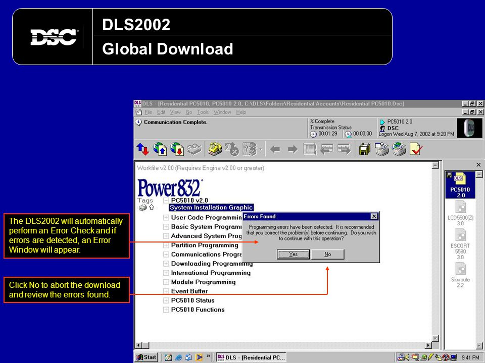 DLS2002 Global Download The DLS2002 will automatically perform an Error Check and if errors are detected, an Error Window will appear. Click No to abo
