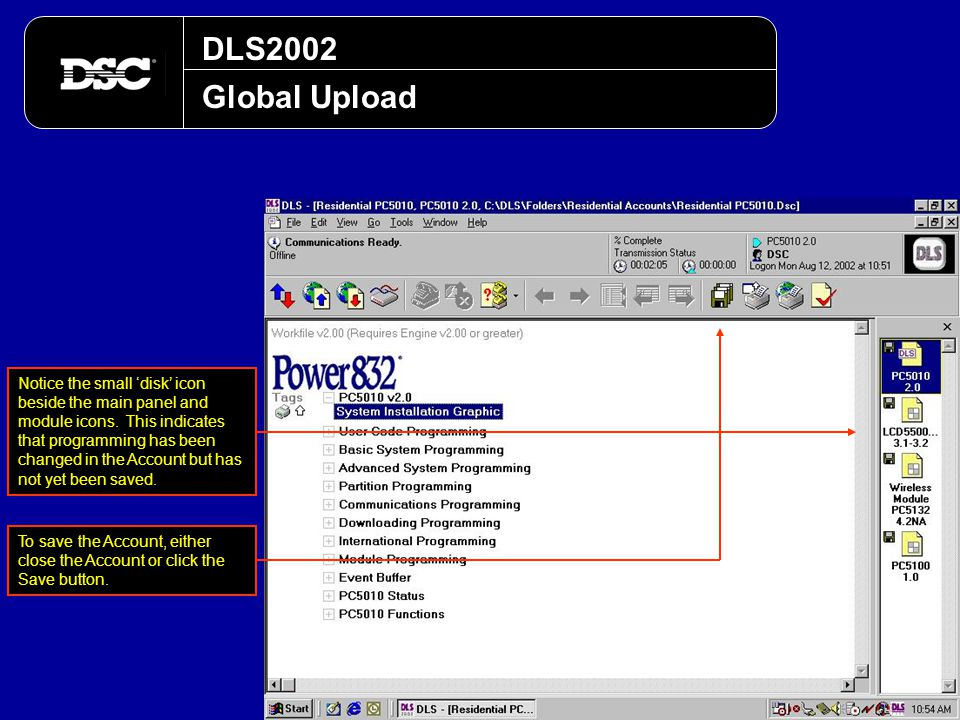 DLS2002 Global Upload Notice the small 'disk' icon beside the main panel and module icons. This indicates that programming has been changed in the Acc