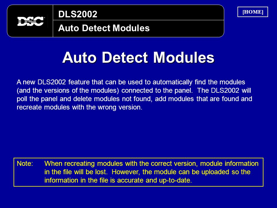 DLS2002 Auto Detect Modules A new DLS2002 feature that can be used to automatically find the modules (and the versions of the modules) connected to th