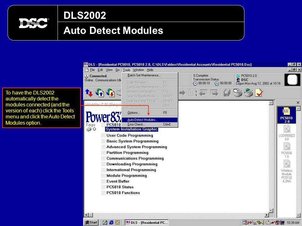 DLS2002 Auto Detect Modules To have the DLS2002 automatically detect the modules connected (and the version of each) click the Tools menu and click th