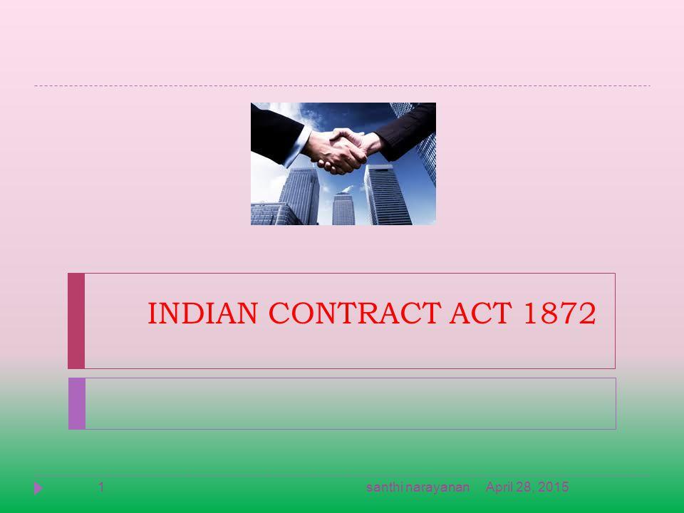 INDIAN CONTRACT ACT 1872 April 28, 20151santhi narayanan