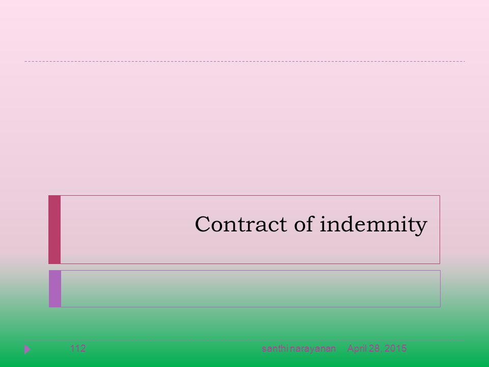Contract of indemnity April 28, 2015santhi narayanan112