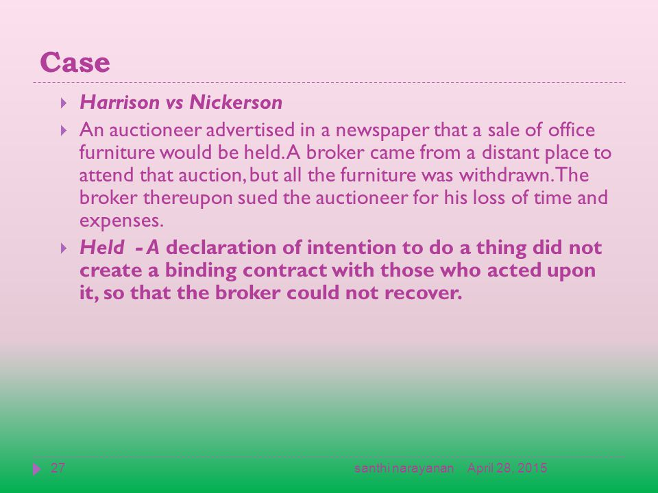 Case  Harrison vs Nickerson  An auctioneer advertised in a newspaper that a sale of office furniture would be held.