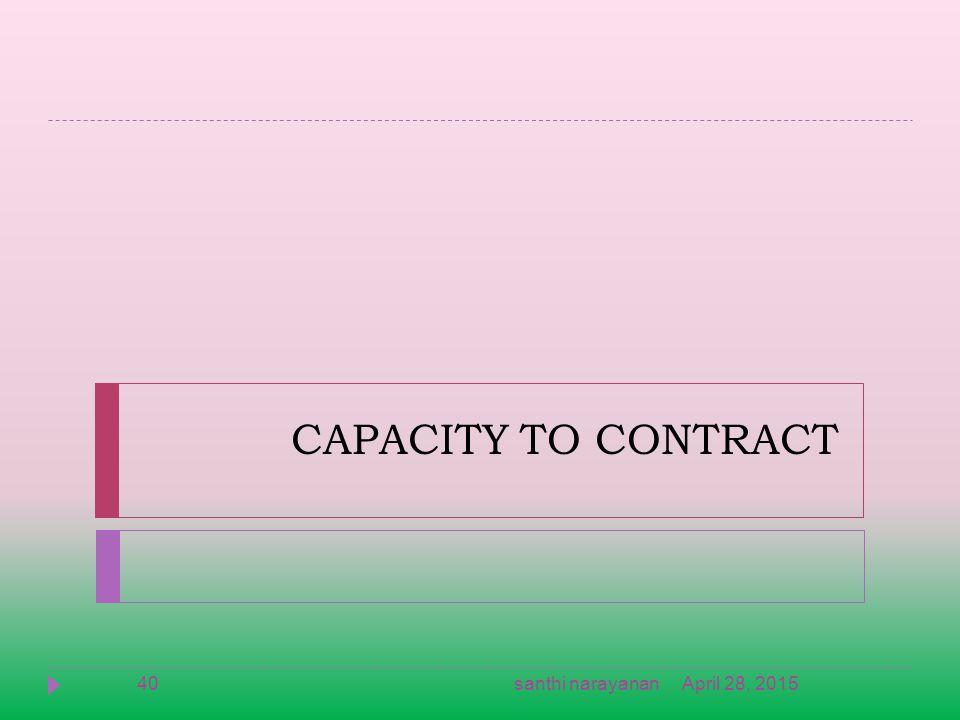 CAPACITY TO CONTRACT April 28, 2015santhi narayanan40
