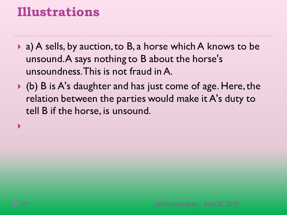 Illustrations  a) A sells, by auction, to B, a horse which A knows to be unsound.