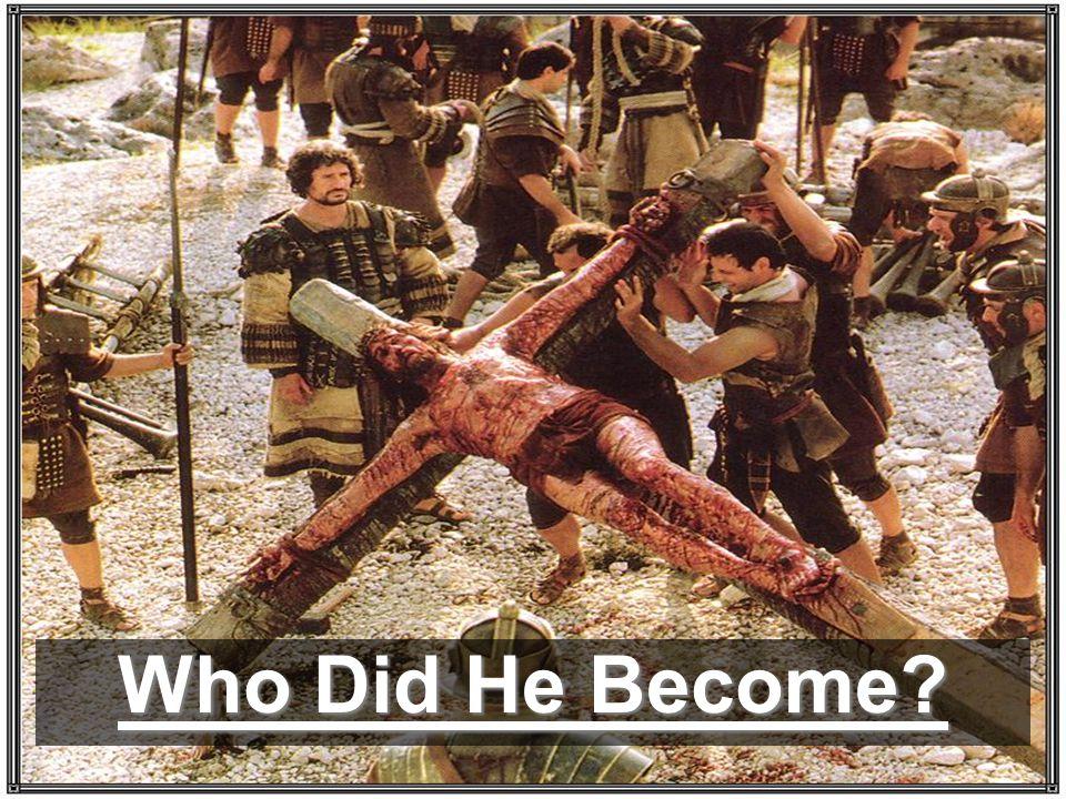 Who Did He Become?