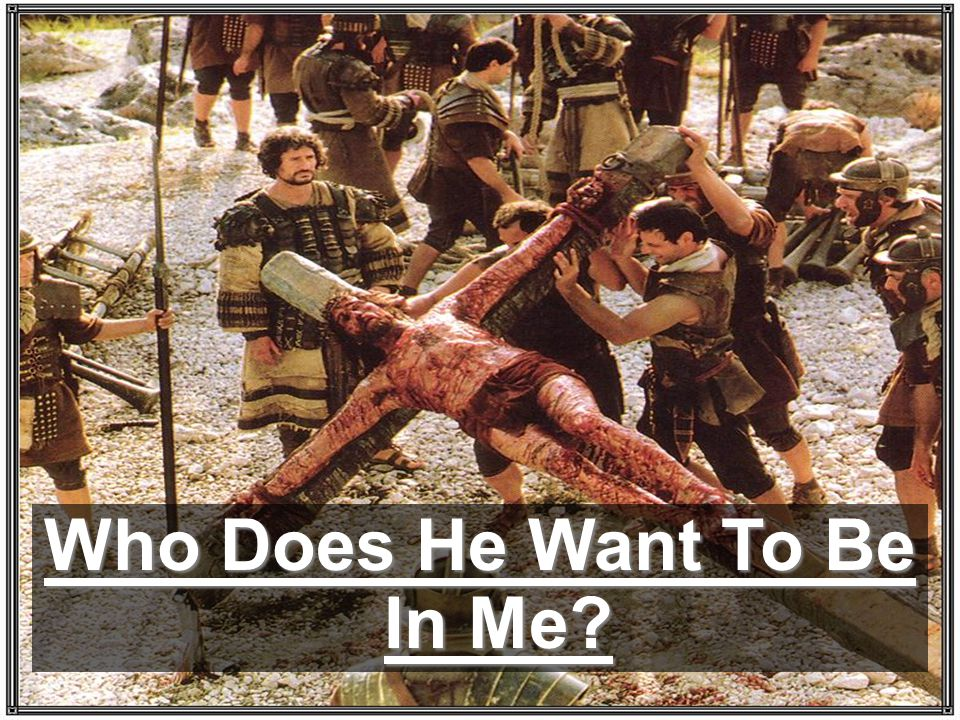 Who Does He Want To Be In Me?