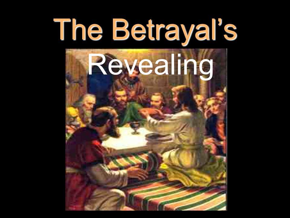 The Betrayal's The Betrayal's Revealing